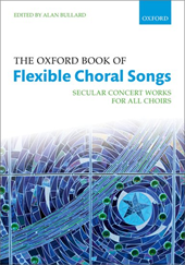 The Oxford Book of Flexible Choral Songs